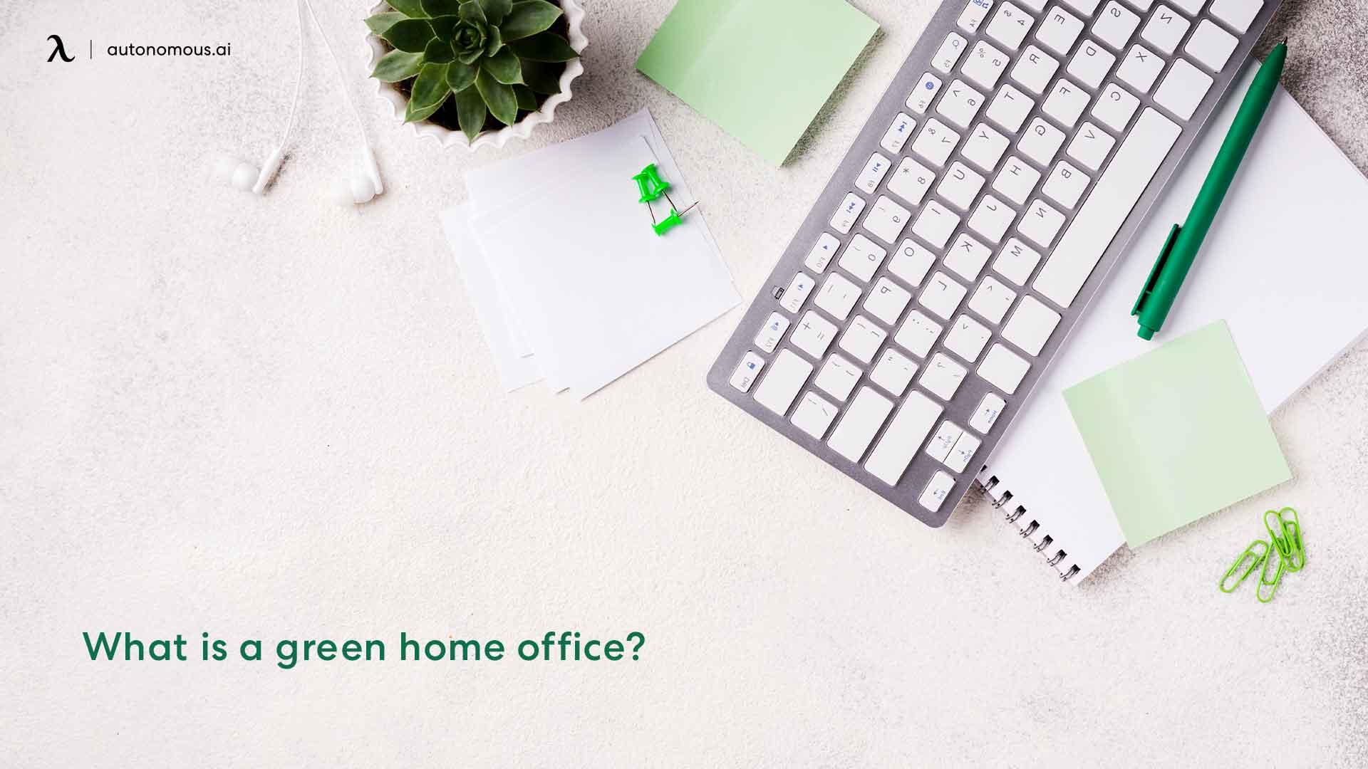Setup green home office