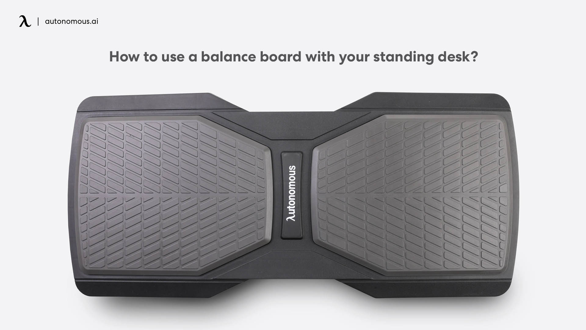 Balance Board with your Standing Desk