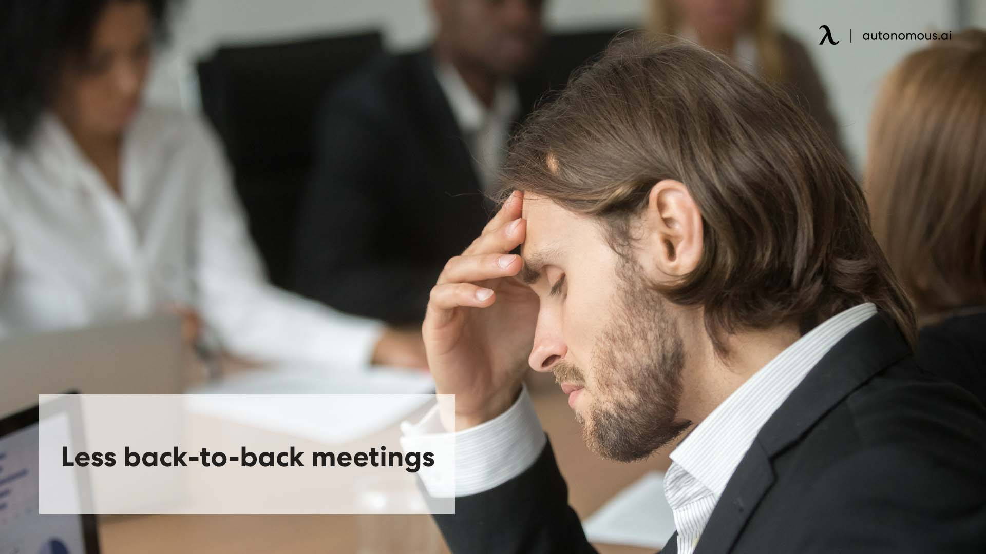 Less back-to-back meetings