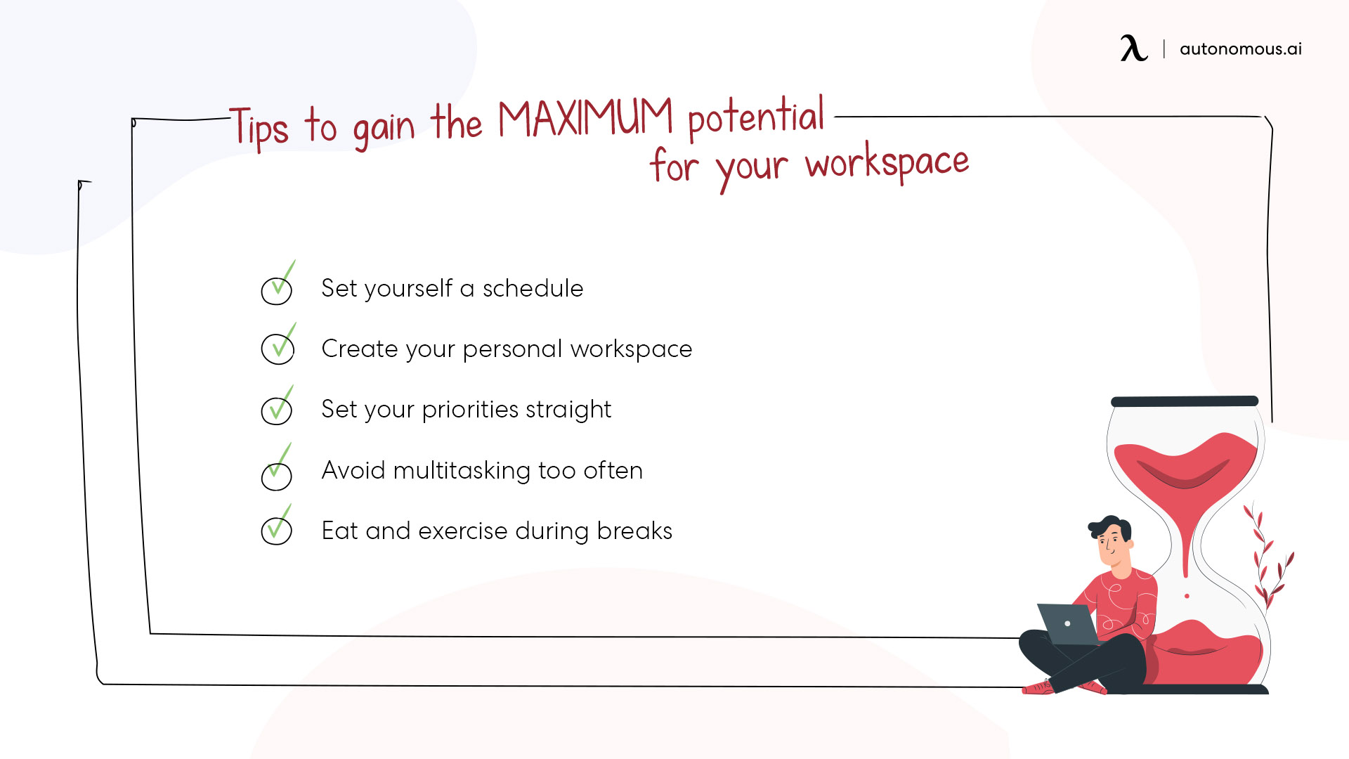 tips to gain the maximum potential for your workspace