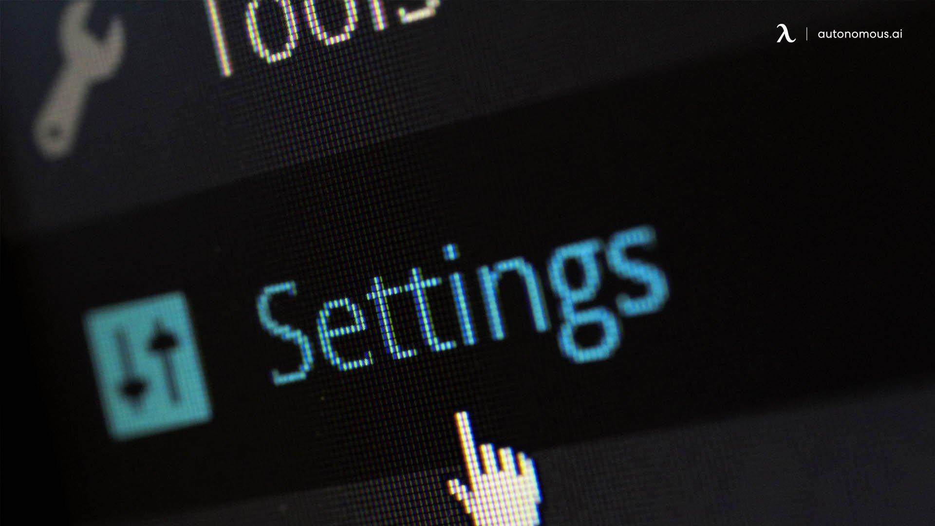 Adjust display settings.