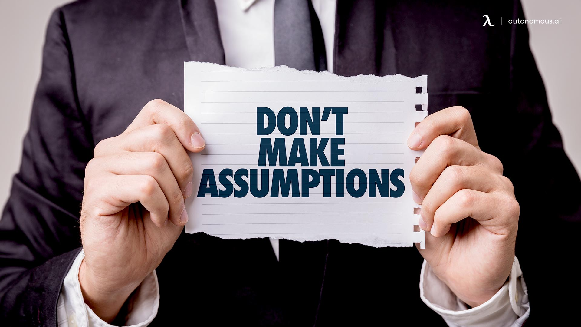 Avoid Making Any Assumptions