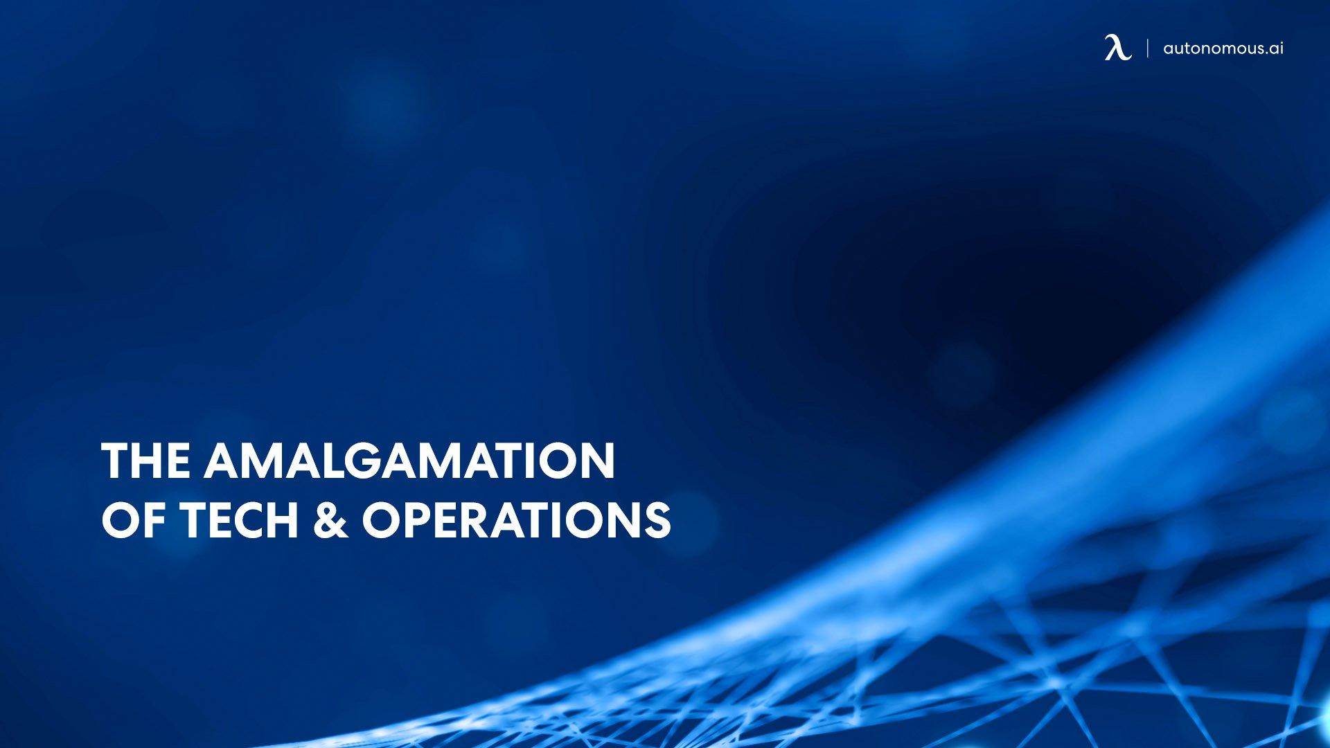 The Amalgamation of Tech _ Operations.jpg