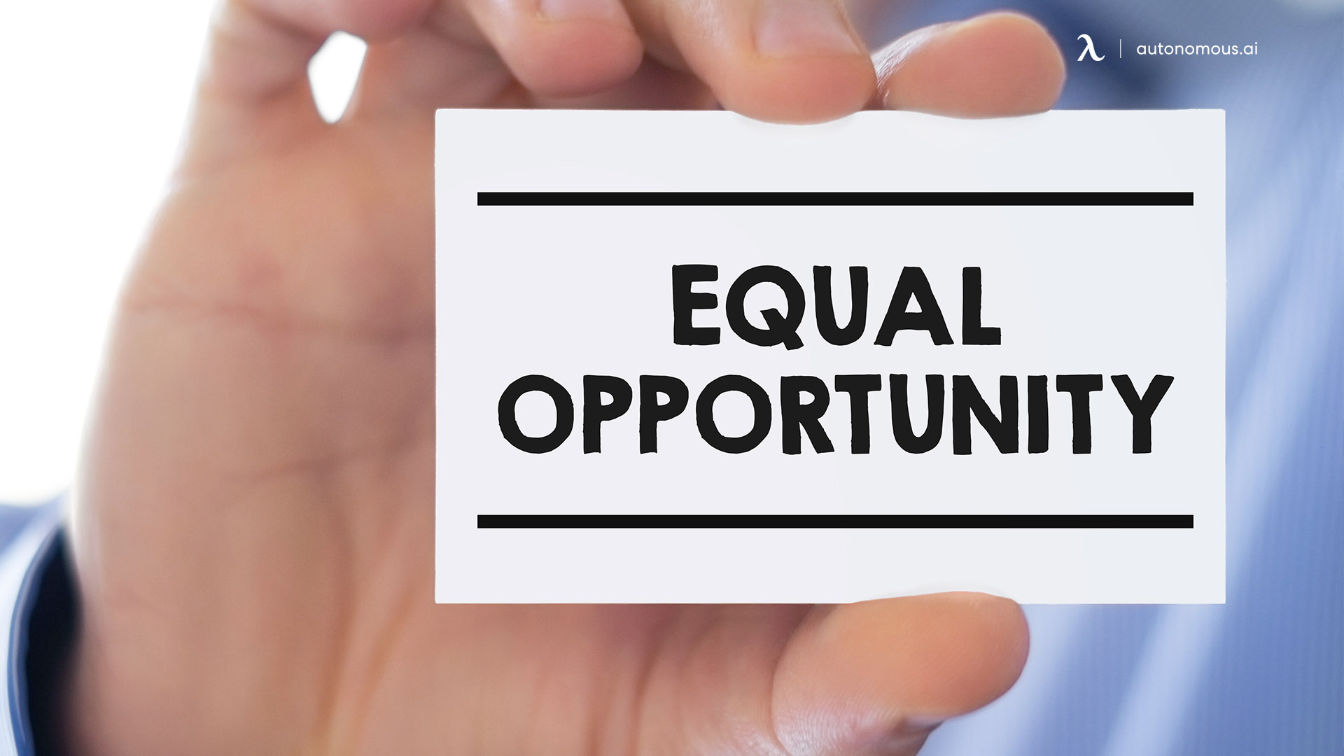 Ensure Everyone Has Equal Opportunities